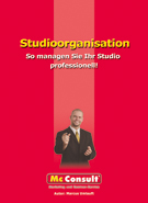 Studioorganisation - So managen Sie Ihr Studio professionell